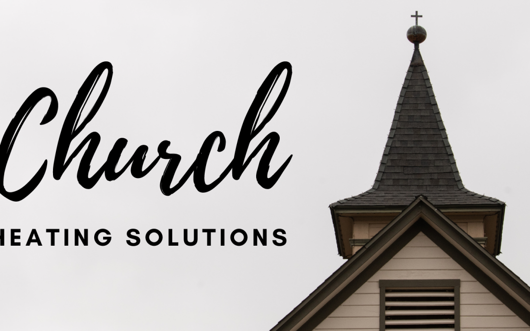 Church Heating Solutions | What is the best method to heating a church?