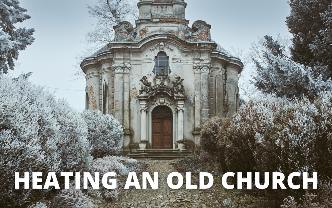 Heating old churches | The best way to church heating